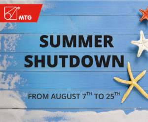 MTG will be closed for summer holidays from August 07th to 25th.